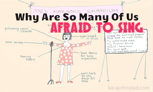 Why Are so Many of Us Afraid to Sing?